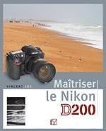 Livre technique photo numerique : Maitriser le Nikon D200, Vincent Luc, Editions VM Eyrolles