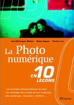 La photo numerique en 10 lecons, JC Bechet S Hugues, Vincent Luc, Editions Minerva