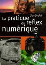 La pratique du reflex numerique, Rene Bouillot, editions VM